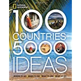100 Countries, 5,000 Ideas: Where to Go, When to Go, What to See, What to Do