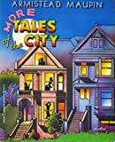 More Tales of the City (0060907266) by Maupin, Armistead