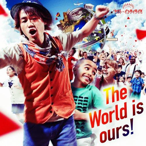 ナオト・インティライミ The_World_is_ours!