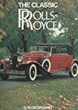 'CLASSIC ROLLS-ROYCE, THE (BISON BOOK S.)' (0600500209) by G.N. GEORGANO