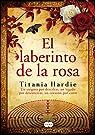 El laberinto de la rosa par  Titania Hardie