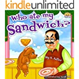 "Children's book: ""WHO ATE MY SANDWICH?"" : Bedtime story-values book-beginner reader-Preschool-Funny Humor-Rhymes-read along-kids early learning series-Animal ... (""UNCLE JAKE""- funny & values Book 3)"