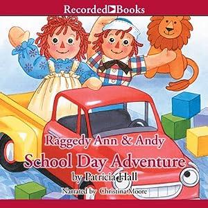 Raggedy Ann & Andy: School Day Adventure Audiobook