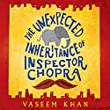 The Unexpected Inheritance of Inspector Chopra (       UNABRIDGED) by Vaseem Khan Narrated by Sartaj Garewal