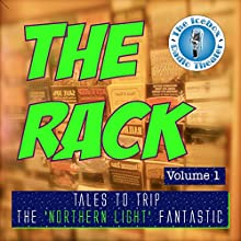 The Rack: Volume I: Tales of Fantasy and Sci Fi From the Icebox Radio Theater  by Icebox Radio Theater Narrated by Jeffrey Adams, Aela Mackintosh, Jim Yount, Karen Shickell, Cody Boyer, Rachel Adams