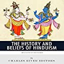 Religions of the World: The History and Beliefs of Hinduism (       UNABRIDGED) by  Charles River Editors Narrated by Todd Van Linda