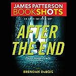 After the End: An Owen Taylor Story | James Patterson,Brendan DuBois