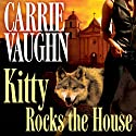 Kitty Rocks the House: Kitty Norville, Book 11 (       UNABRIDGED) by Carrie Vaughn Narrated by Marguerite Gavin