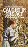 Caught in the Act (Orphan Train Adventures)
