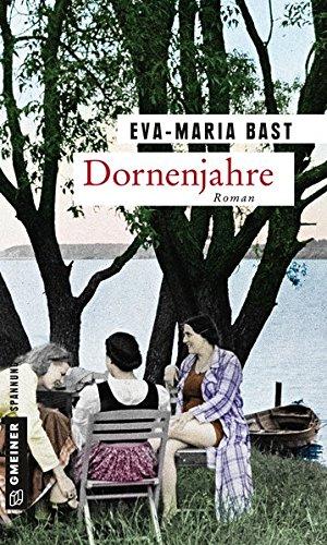 Bast, Eva-Maria: Dornenjahre