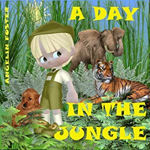 A Day in the Jungle | [Angeline Foster]