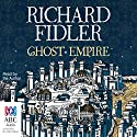 Ghost Empire Audiobook by Richard Fidler Narrated by Richard Fidler