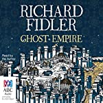 Ghost Empire | Richard Fidler