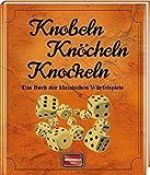 Knobeln Knöcheln Knockeln: Das Buch der klassischen...