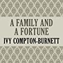 A Family and a Fortune Audiobook by Ivy Compton-Burnett Narrated by Teresa DeBerry