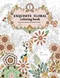 img - for Exquisite Floral Coloring Book: An anti-stress and graceful coloring book for adult (vol.1) (Volume 1) book / textbook / text book