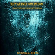 Retaking Oblivion: Book Three in Nova Nocte Series Audiobook by Melissa Gibbo Narrated by Piper Lewis