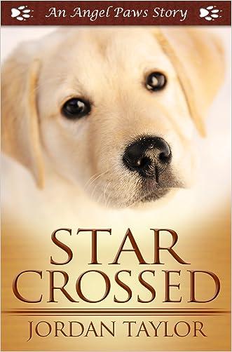 Star Crossed (Angel Paws)