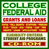 College Federal Aid: Grants and Loans, Your Ultimate Guide to Student Aid Programs including Pell Grants, Loans, Stafford, Perkins, FAFSA, PLUS, SMART, ACG, TEACH, Forms (CD-ROM)