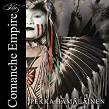 The Comanche Empire Audiobook by Pekka Hamalainen Narrated by Carla Mercer-Meyer