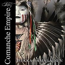 The Comanche Empire | Livre audio Auteur(s) : Pekka Hamalainen Narrateur(s) : Carla Mercer-Meyer