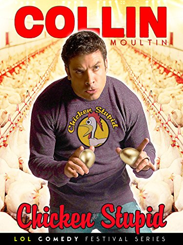 Collin Moulton: Chicken Stupid