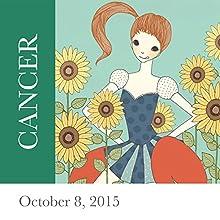 Cancer: October 08, 2015  by Tali Edut, Ophira Edut Narrated by Lesa Wilson