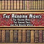 The Arabian Nights - The Talking Bird, The Singing Tree and the Golden Water | Alpha DVD