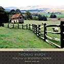 Far from the Madding Crowd (       UNABRIDGED) by Thomas Hardy Narrated by John Lee
