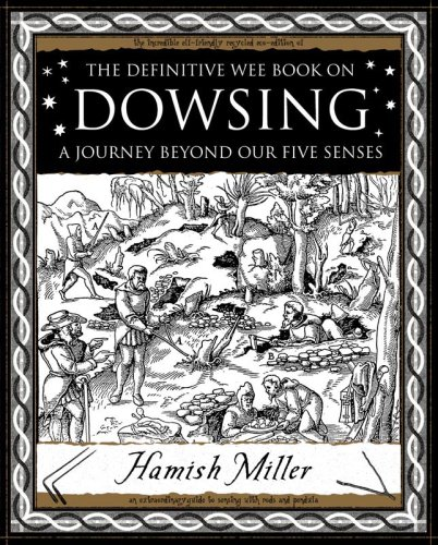 Dowsing: A Journey Beyond Our Five Senses (Mathemagical Ancient Wizdom)