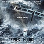 The Finest Hours: The True Story of the U.S. Coast Guard's Most Daring Sea Rescue | Michael J. Tougias,Casey Sherman