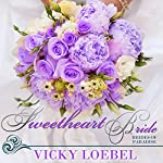 Sweetheart Bride: Brides of Paradise, Book 2 | Vicky Loebel