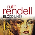 Blood Lines Audiobook by Ruth Rendell Narrated by Nigel Anthony