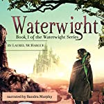 Waterwight: The Waterwight Series, Book 1 | Laurel McHargue