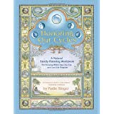 Honoring Our Cycles: A Natural Family Planning Workbookby Katie Singer