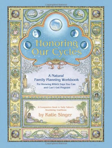 Honoring Our Cycles: A Natural Family Planning Workbook PDF