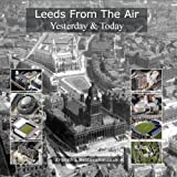 img - for Leeds from the Air: Yesterday and Today by J. D. Smith (2009-10-26) book / textbook / text book