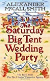 Alexander McCall Smith The Saturday Big Tent Wedding Party (No. 1 Ladies' Detective Agency)
