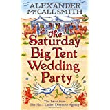 The Saturday Big Tent Wedding Party: The No. 1 Ladies Detective Agency, Book 12by Alexander McCall Smith