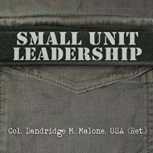 Small Unit Leadership: A Commonsense Approach | [Dandridge M. Malone]