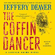 The Coffin Dancer: A Novel | Livre audio Auteur(s) : Jeffery Deaver Narrateur(s) : Jeff Harding