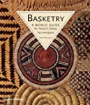 Basketry: A World Guide to Traditiona...