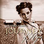 Journey of Hope: A Novel of Triumph and Heartbreak on the Oregon Trail in 1852 | Victoria Murata