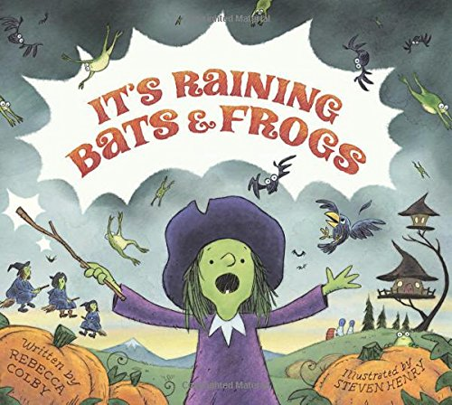 It's Raining Bats & Frogs - Rebecca Colby