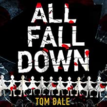 All Fall Down Audiobook by Tom Bale Narrated by John Telfer