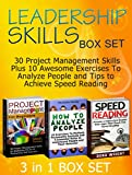 Leadership Skills Box Set: 30 Project Management Skills Plus 10 Awesome Exercises To Analyze People and Tips to Achieve Speed Reading (Leadership Skills, Leadership Books, Leadership Secrets)