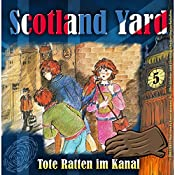 Tote Ratten im Kanal (Scotland Yard 5) | Wolfgang Pauls
