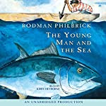 The Young Man and the Sea | Rodman Philbrick