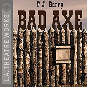 Bad Axe | [P. J. Barry]
