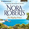 The Playboy Prince: Cordina's Royal Family, Book 3 (       UNABRIDGED) by Nora Roberts Narrated by Susan Ericksen